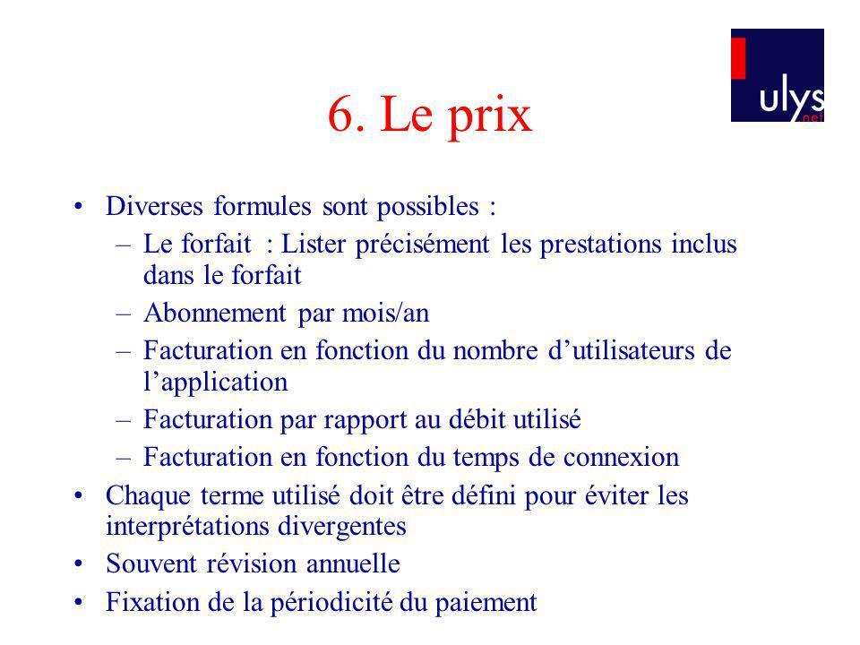 6. Le prix Diverses formules sont possibles :