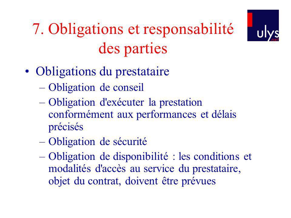 7. Obligations et responsabilité des parties