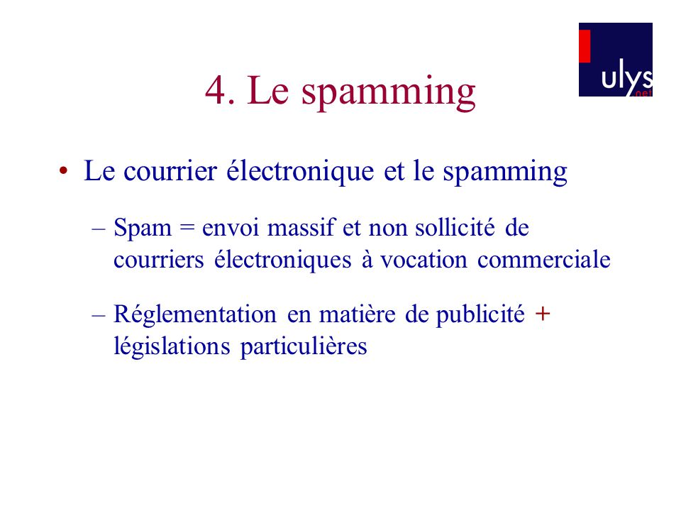 4. Le spamming Le courrier électronique et le spamming