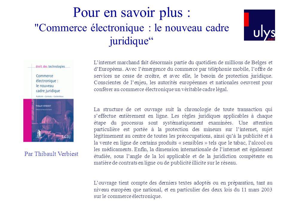Pour en savoir plus : Commerce électronique : le nouveau cadre juridique