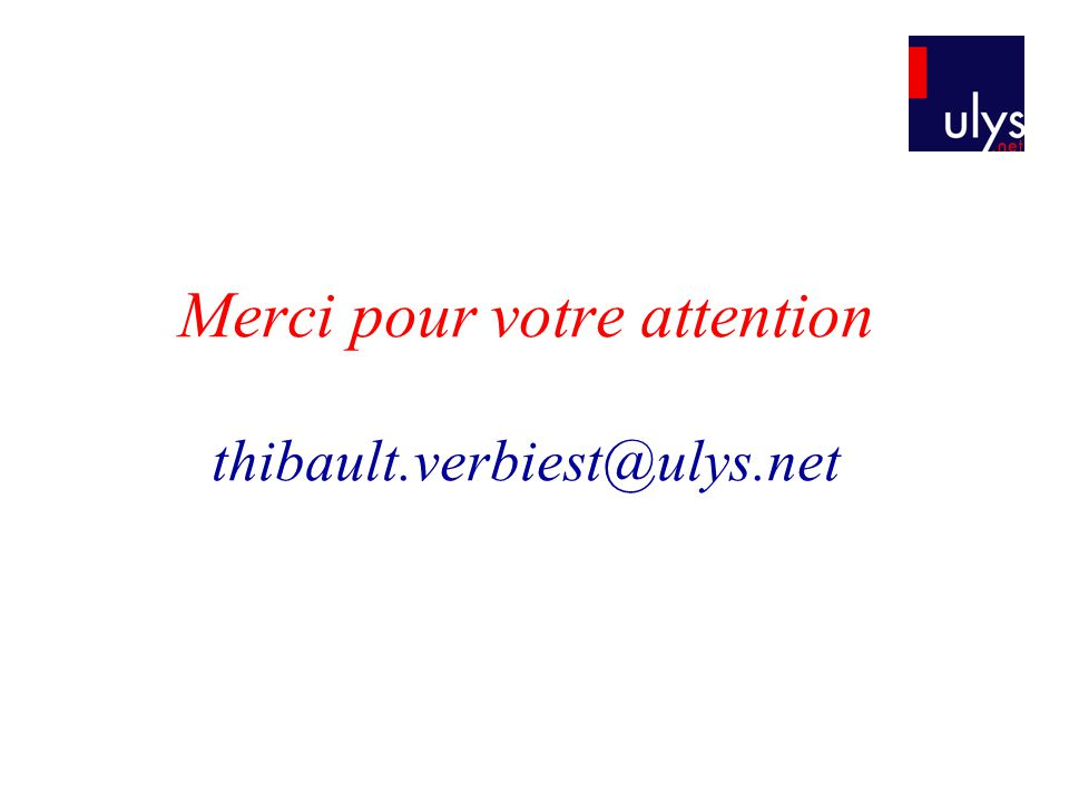 Merci pour votre attention thibault.verbiest@ulys.net
