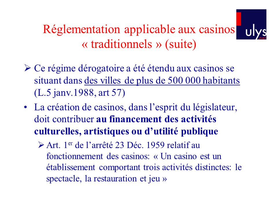 Réglementation applicable aux casinos « traditionnels » (suite)