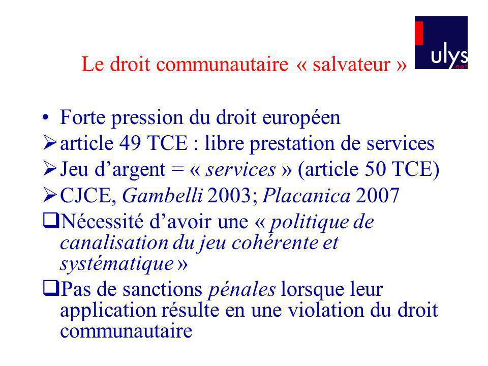 Le droit communautaire « salvateur »