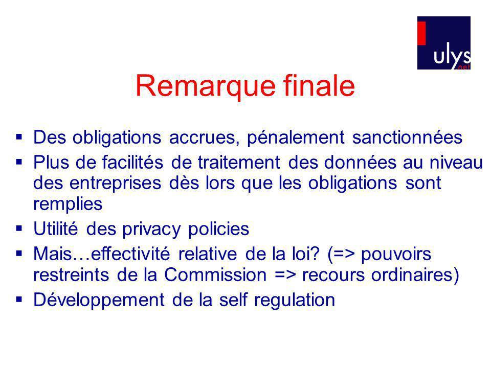 Remarque finale Des obligations accrues, pénalement sanctionnées