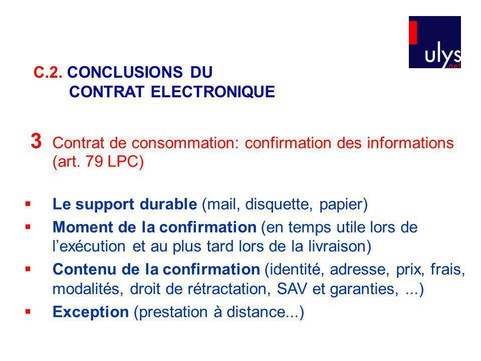 3 Contrat de consommation: confirmation des informations (art. 79 LPC)