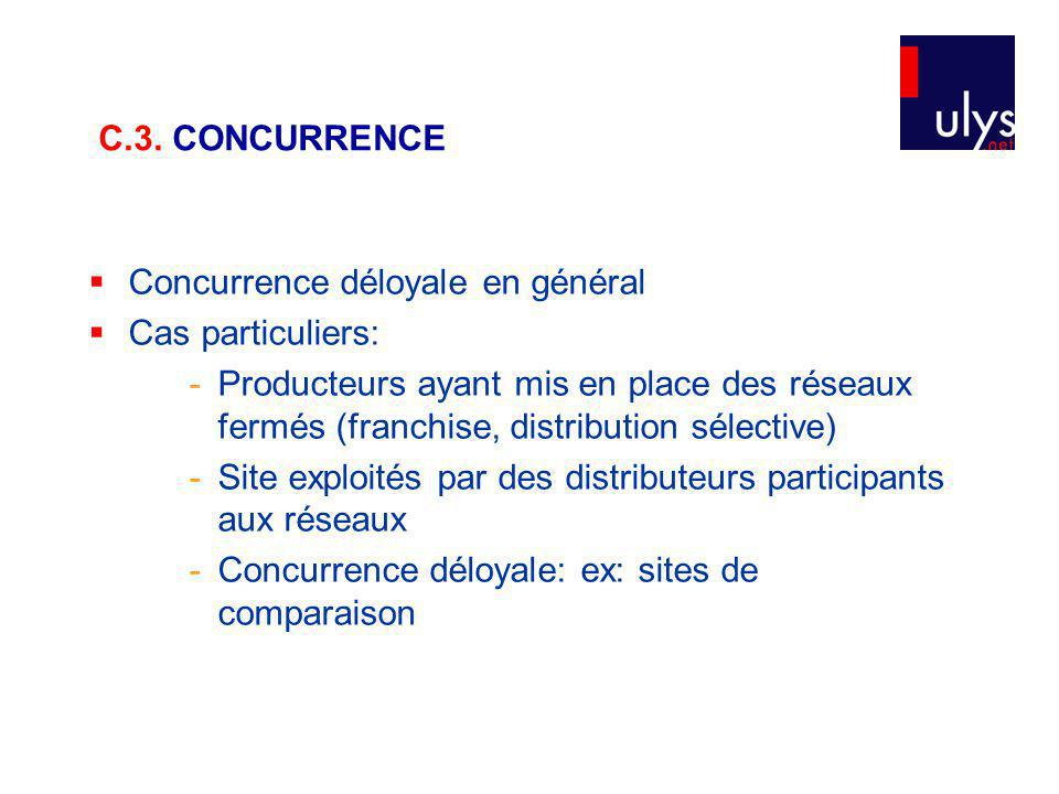 C.3. CONCURRENCE Concurrence déloyale en général. Cas particuliers: