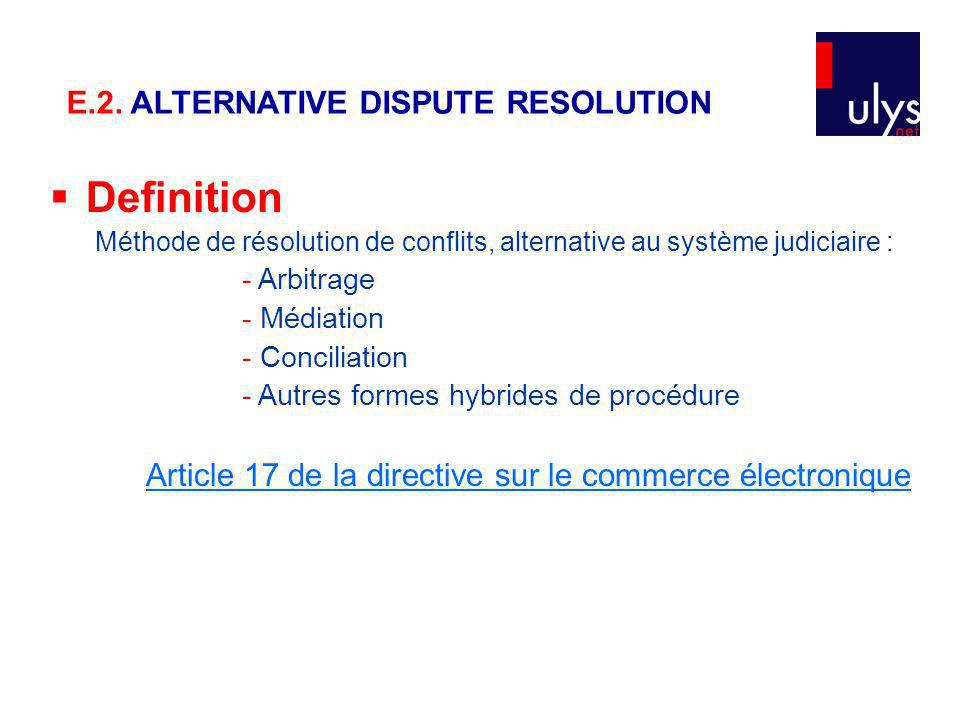 Definition E.2. ALTERNATIVE DISPUTE RESOLUTION