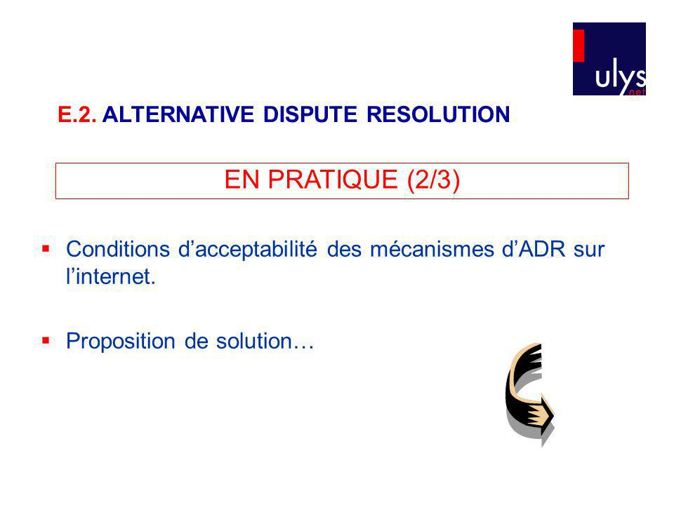 EN PRATIQUE (2/3) E.2. ALTERNATIVE DISPUTE RESOLUTION