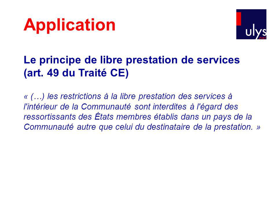 Application Le principe de libre prestation de services (art. 49 du Traité CE)