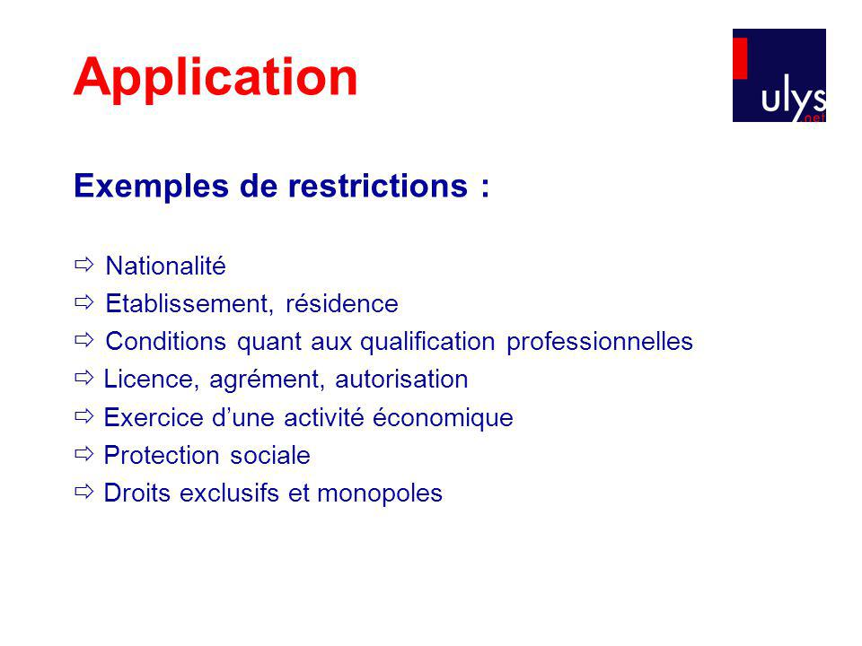 Application Exemples de restrictions :  Nationalité