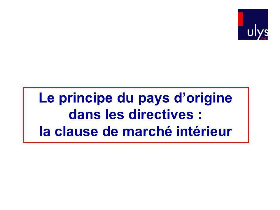 Le principe du pays d'origine dans les directives : la clause de marché intérieur