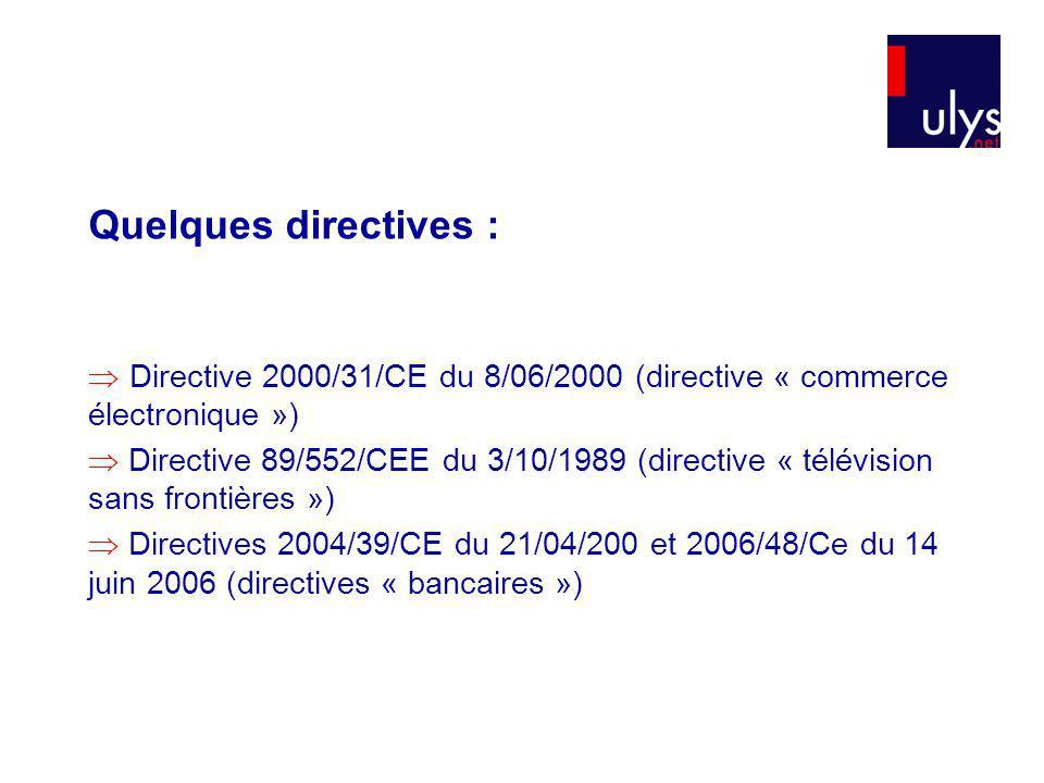 Quelques directives :  Directive 2000/31/CE du 8/06/2000 (directive « commerce électronique »)