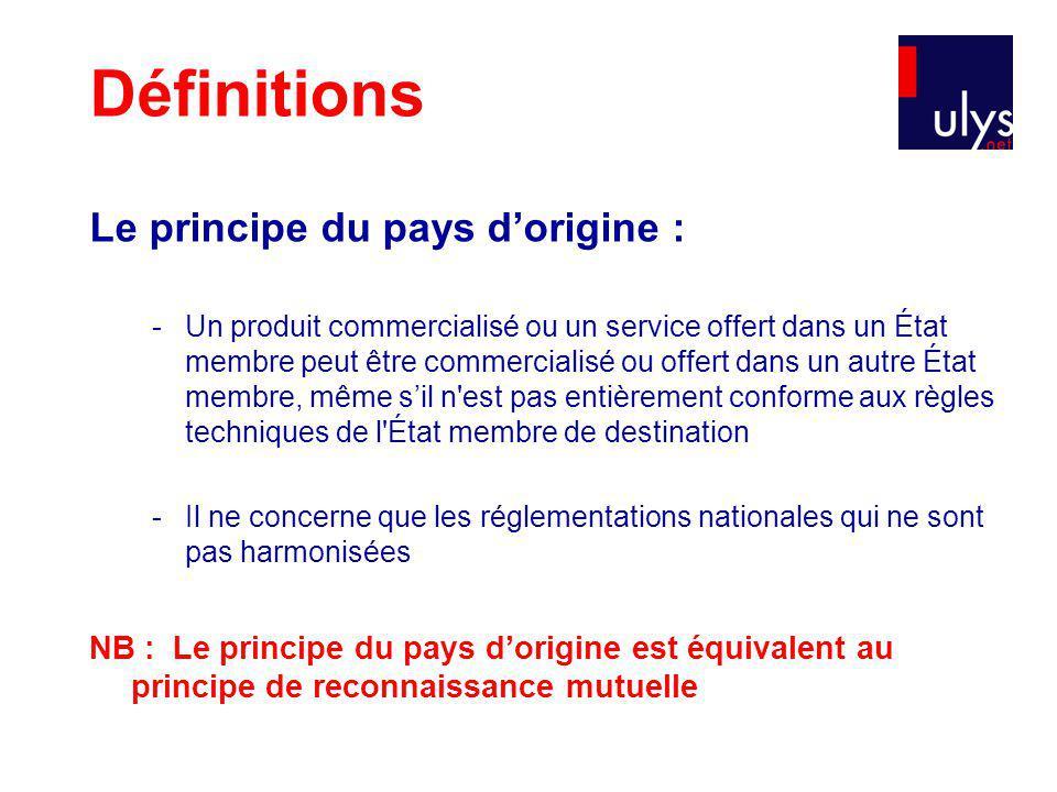 Définitions Le principe du pays d'origine :