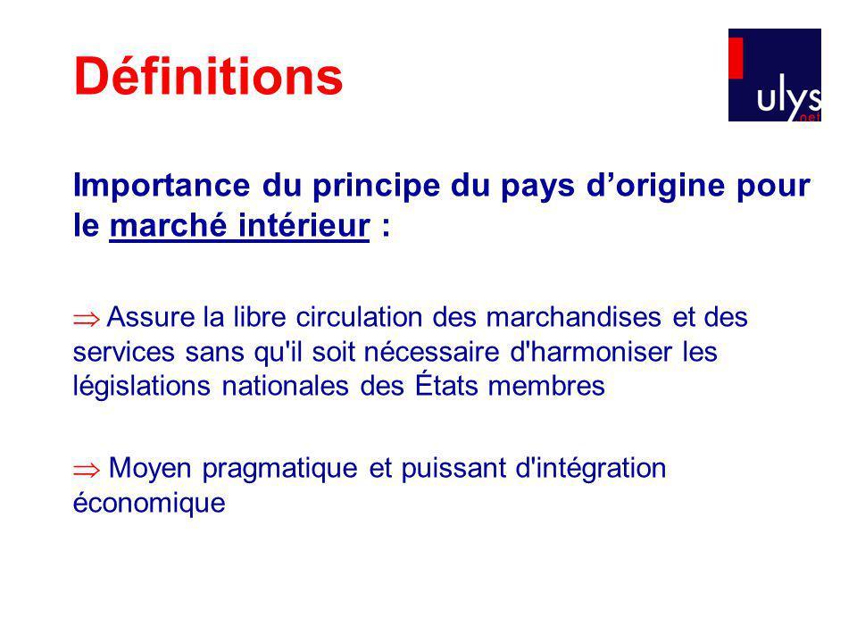Définitions Importance du principe du pays d'origine pour le marché intérieur :