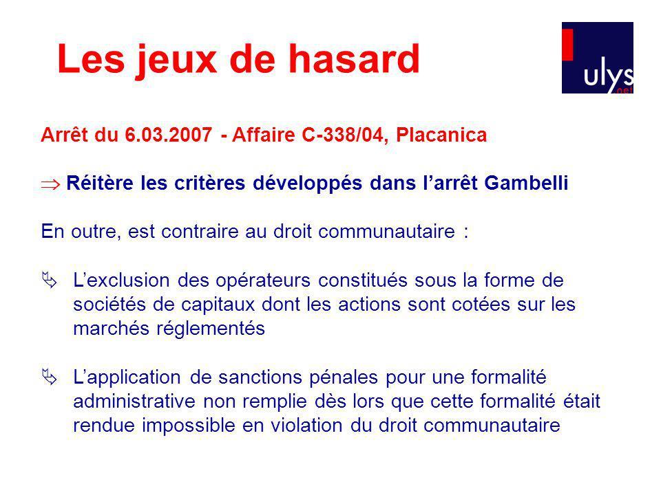 Les jeux de hasard Arrêt du 6.03.2007 - Affaire C-338/04, Placanica