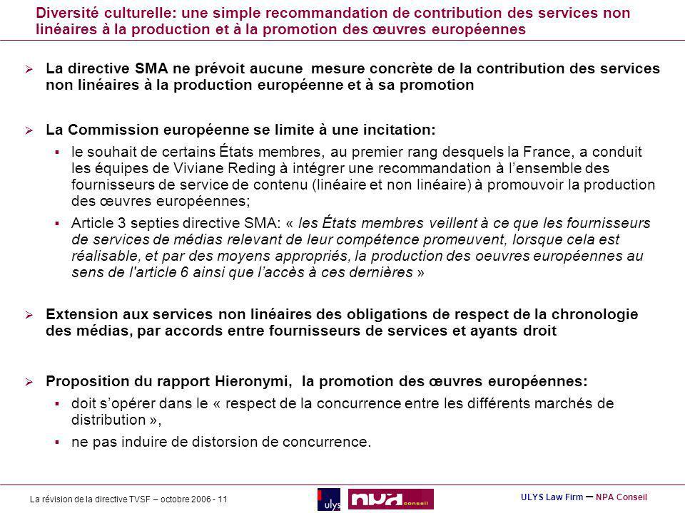 Diversité culturelle: une simple recommandation de contribution des services non linéaires à la production et à la promotion des œuvres européennes
