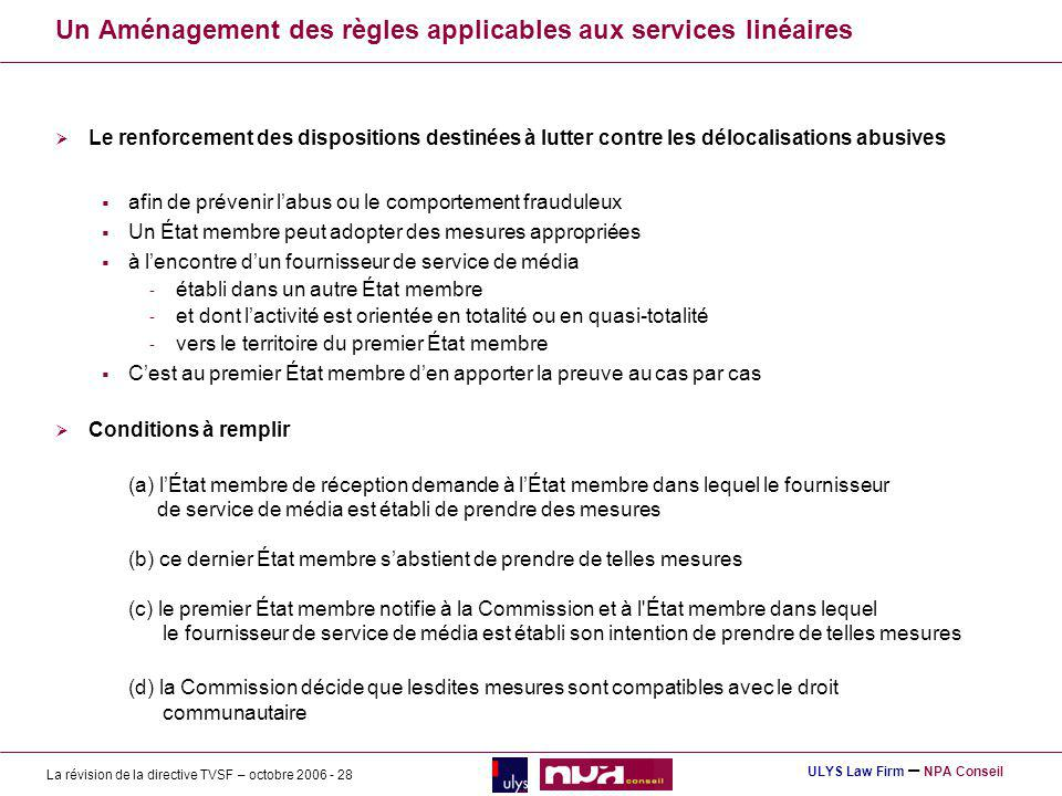 Un Aménagement des règles applicables aux services linéaires
