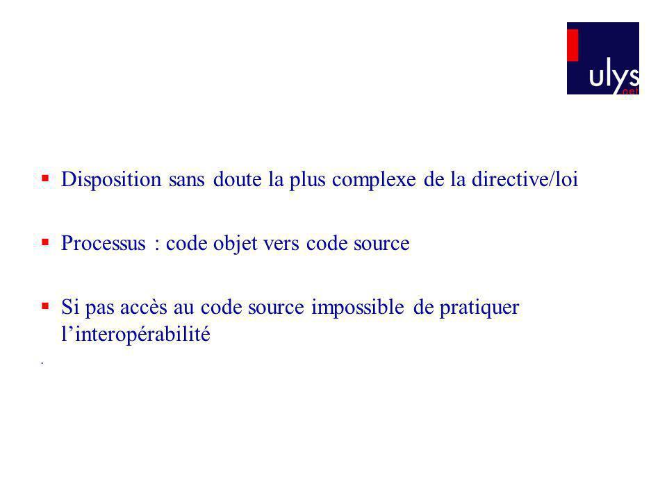 Disposition sans doute la plus complexe de la directive/loi