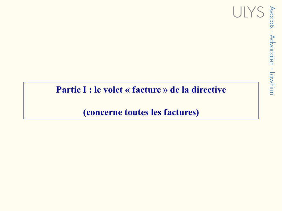 Partie I : le volet « facture » de la directive (concerne toutes les factures)