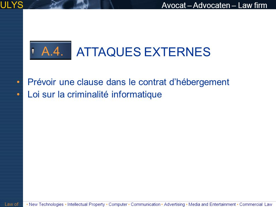 ATTAQUES EXTERNES A.4. ULYS Avocat – Advocaten – Law firm