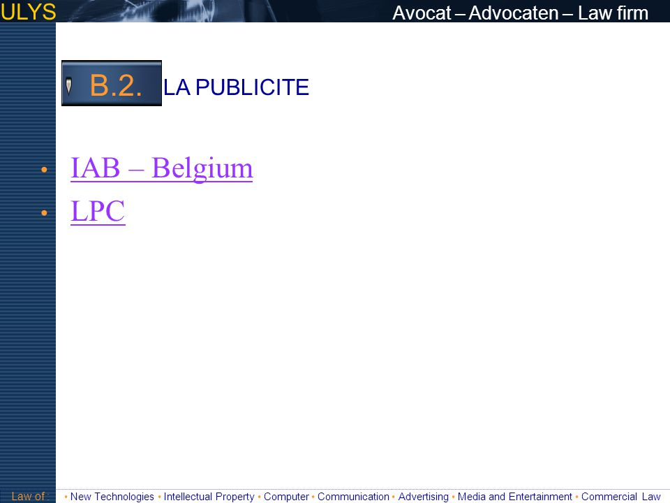B.2. ULYS Avocat – Advocaten – Law firm LA PUBLICITE • IAB – Belgium