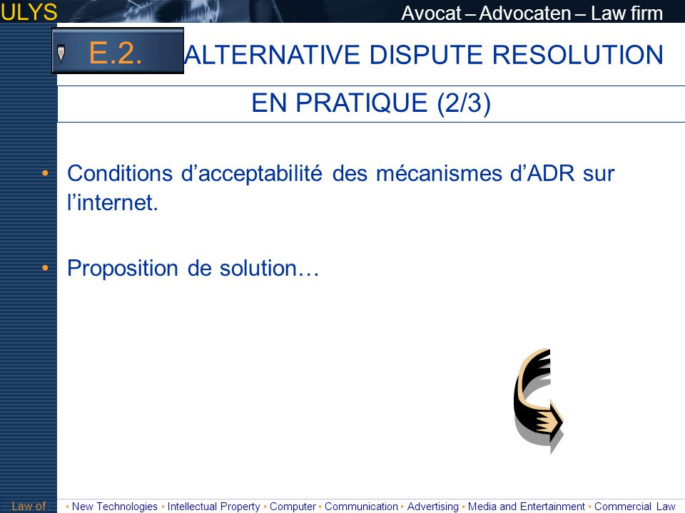 E.2. ALTERNATIVE DISPUTE RESOLUTION EN PRATIQUE (2/3)