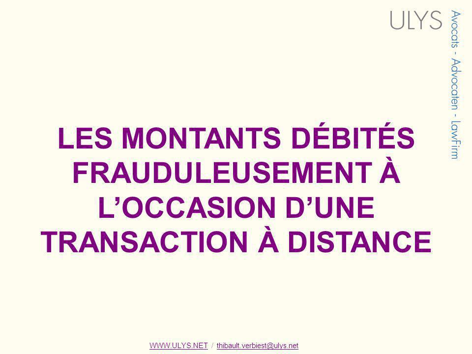 LES MONTANTS DÉBITÉS FRAUDULEUSEMENT À L'OCCASION D'UNE TRANSACTION À DISTANCE