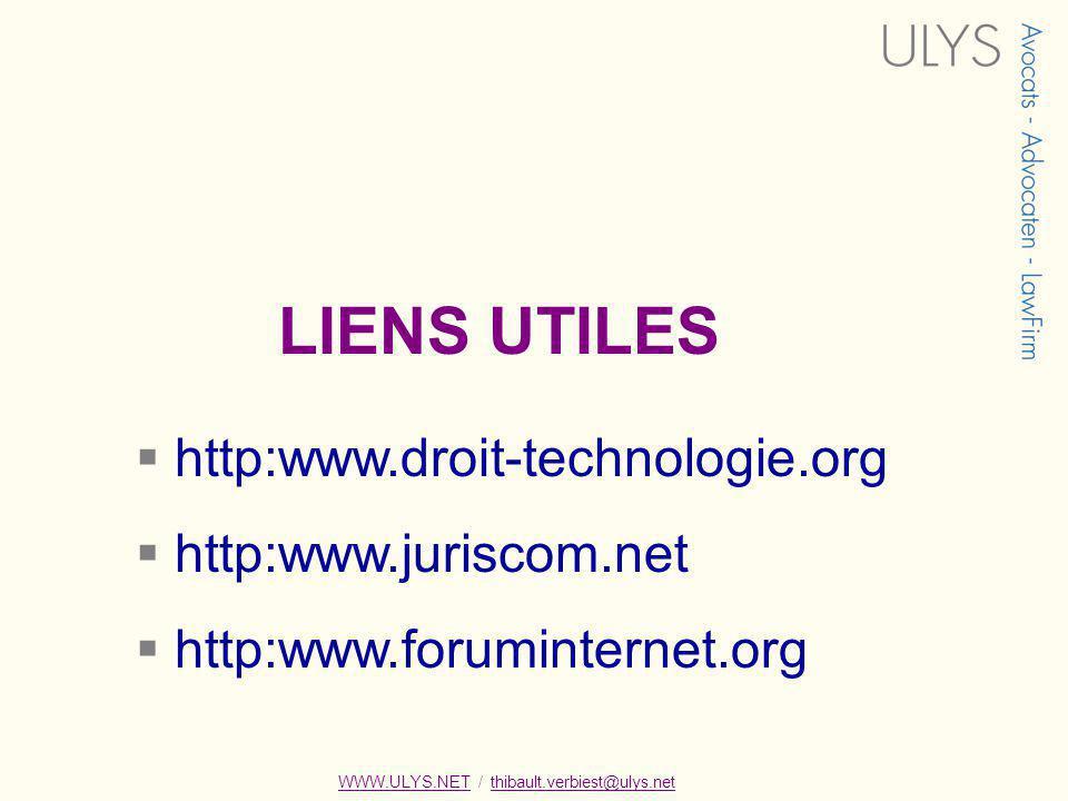 LIENS UTILES http:www.droit-technologie.org http:www.juriscom.net