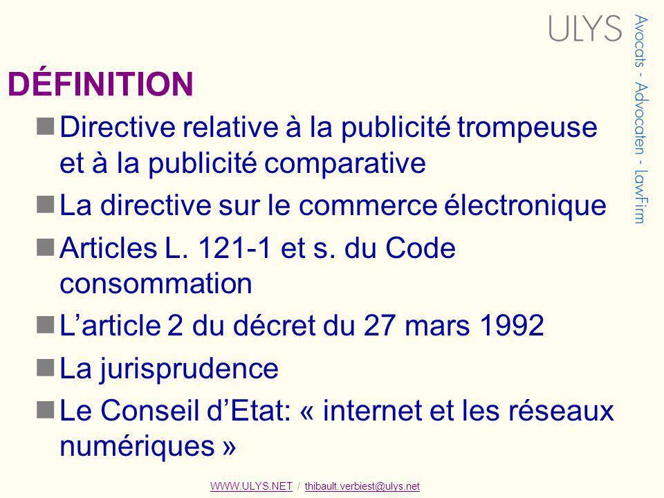 DÉFINITION Directive relative à la publicité trompeuse et à la publicité comparative. La directive sur le commerce électronique.