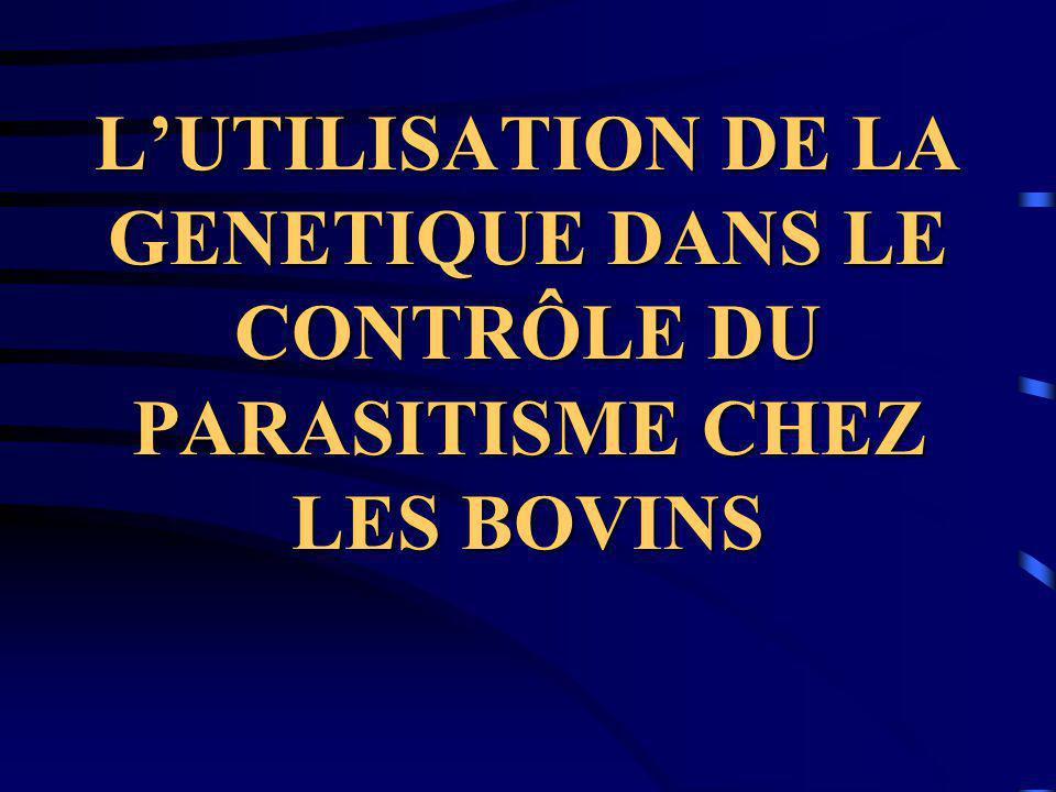 L'UTILISATION DE LA GENETIQUE DANS LE CONTRÔLE DU PARASITISME CHEZ LES BOVINS