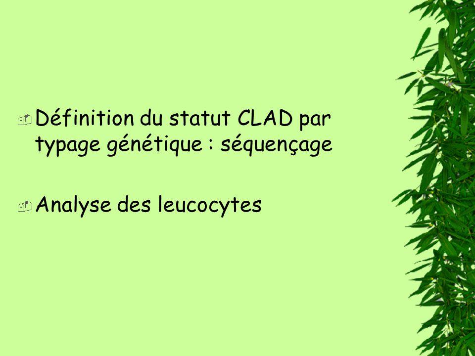 Définition du statut CLAD par typage génétique : séquençage
