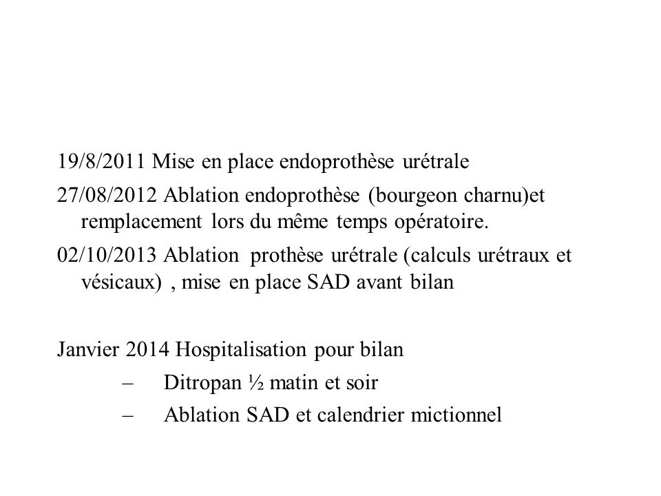 19/8/2011 Mise en place endoprothèse urétrale