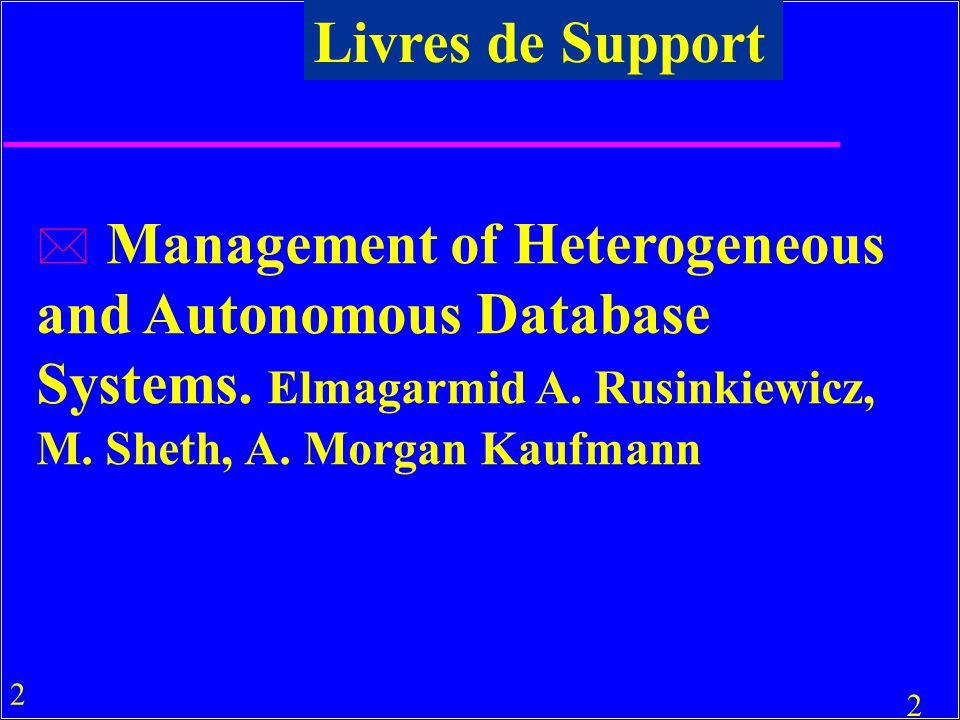 Livres de Support Management of Heterogeneous and Autonomous Database Systems.