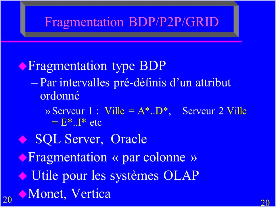 Fragmentation BDP/P2P/GRID
