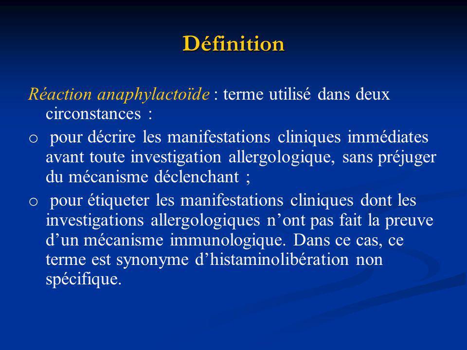 Définition Réaction anaphylactoïde : terme utilisé dans deux circonstances :