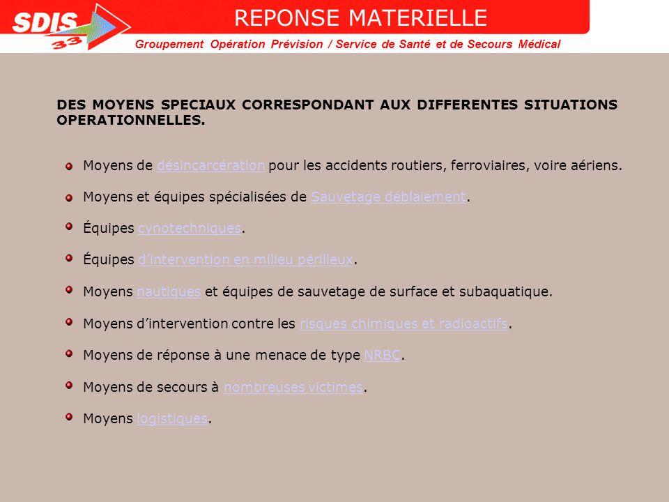 REPONSE MATERIELLE DES MOYENS SPECIAUX CORRESPONDANT AUX DIFFERENTES SITUATIONS OPERATIONNELLES.