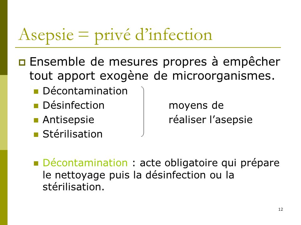 Asepsie = privé d'infection