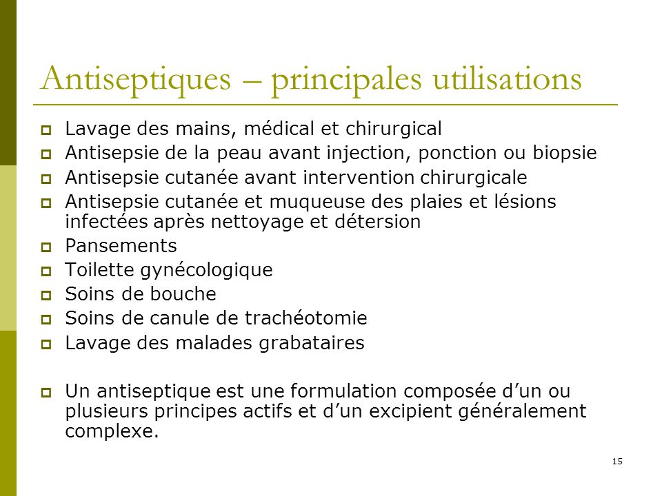 Antiseptiques – principales utilisations