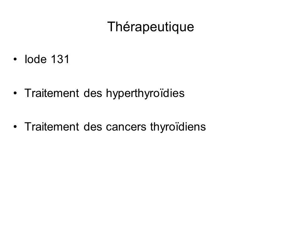 Thérapeutique Iode 131 Traitement des hyperthyroïdies