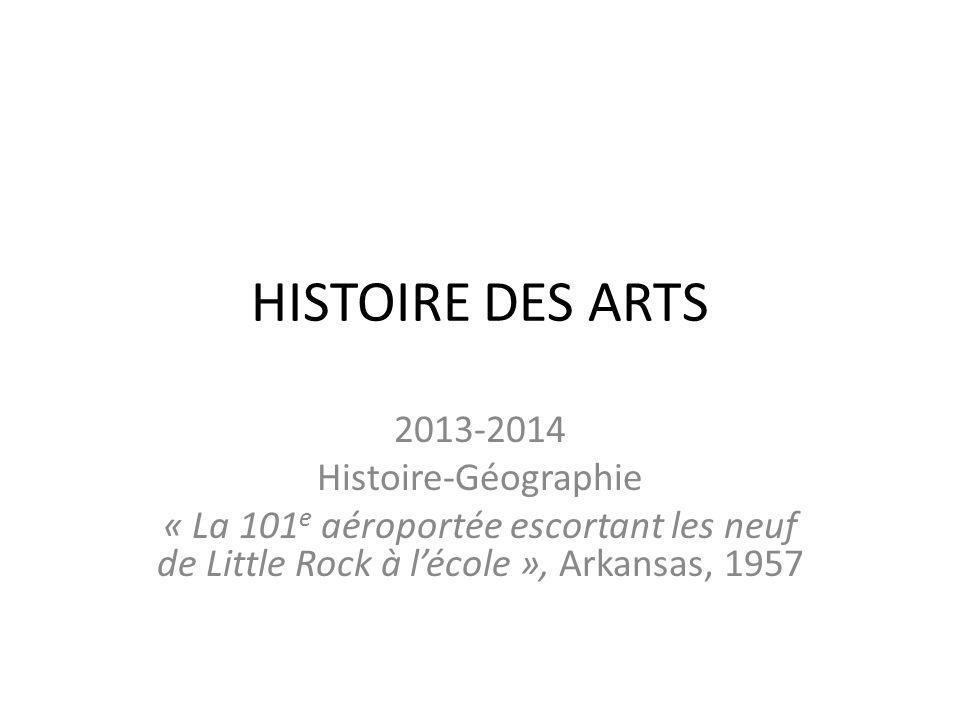 HISTOIRE DES ARTS 2013-2014 Histoire-Géographie