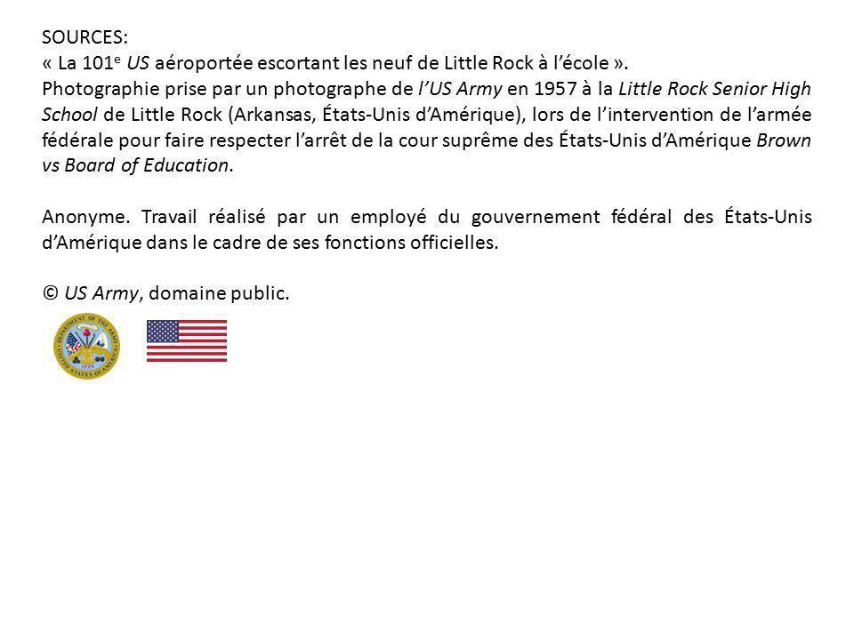 SOURCES: « La 101e US aéroportée escortant les neuf de Little Rock à l'école ».
