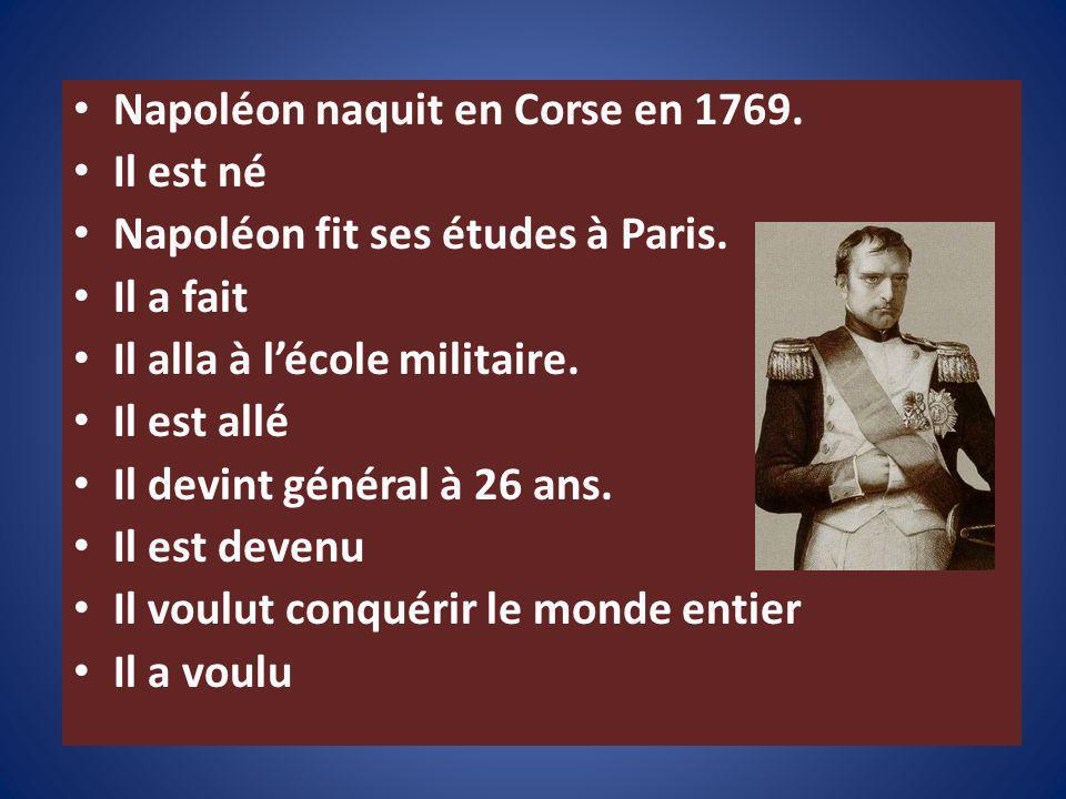 Napoléon naquit en Corse en 1769.