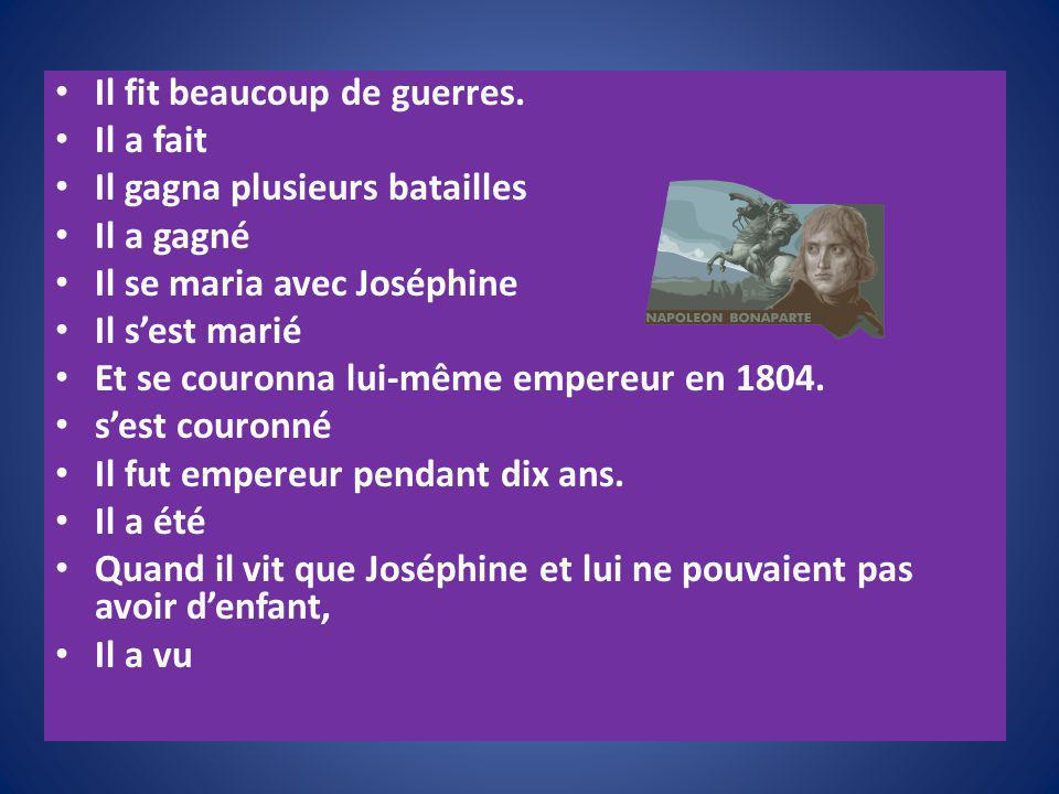 Il fit beaucoup de guerres.