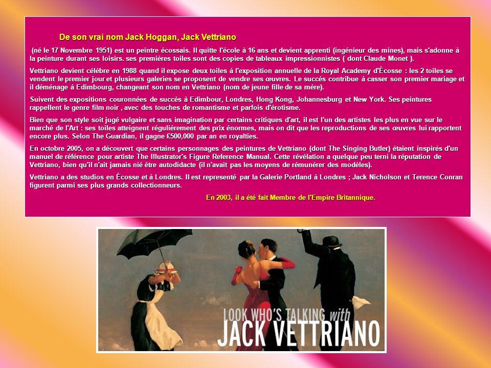 De son vrai nom Jack Hoggan, Jack Vettriano