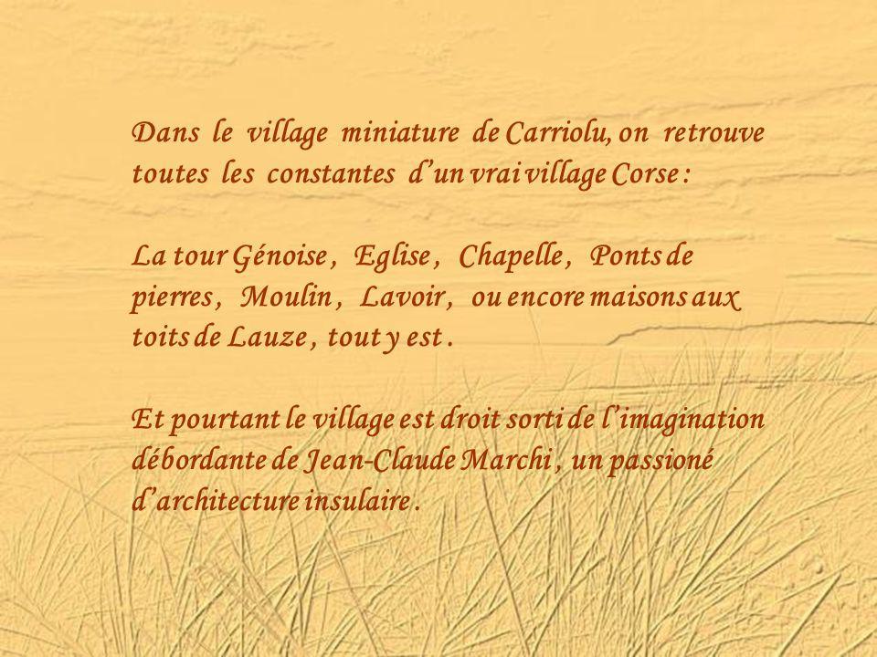 Dans le village miniature de Carriolu, on retrouve toutes les constantes d'un vrai village Corse :