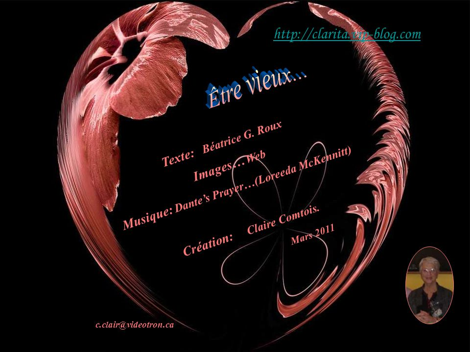 Musique: Dante's Prayer…(Loreeda McKennitt) Création: Claire Comtois.