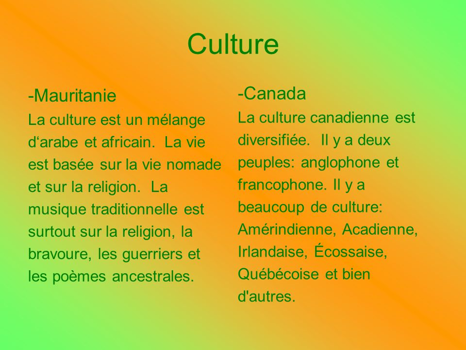 Culture -Canada -Mauritanie La culture canadienne est