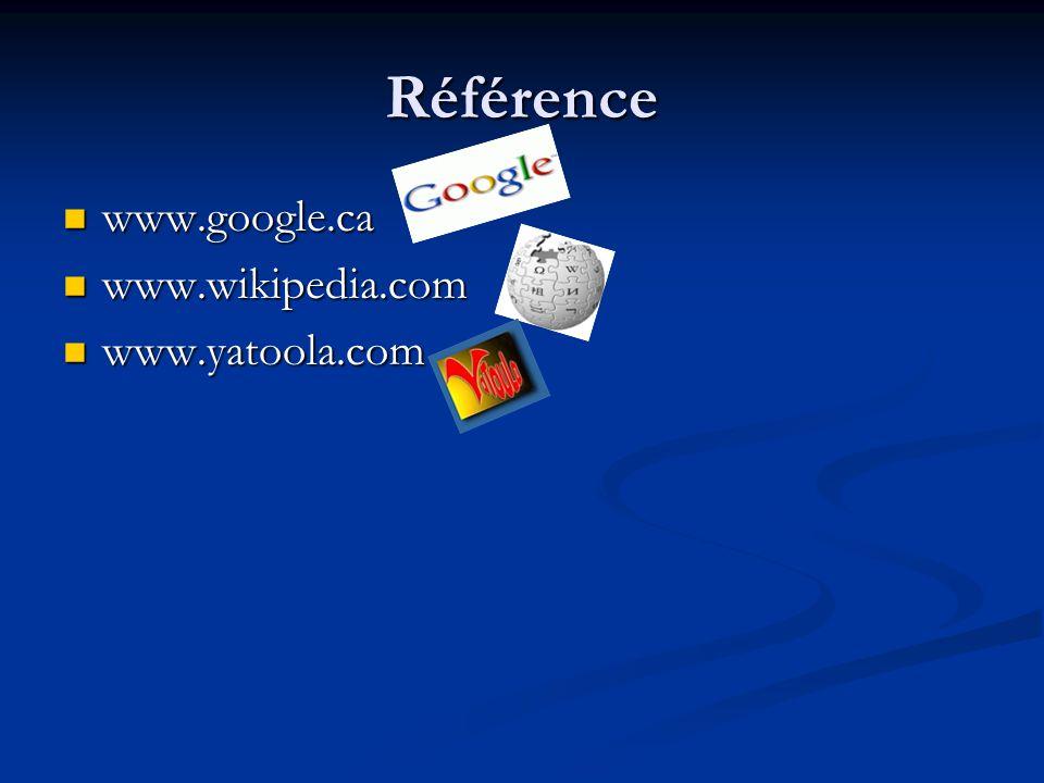 Référence www.google.ca www.wikipedia.com www.yatoola.com