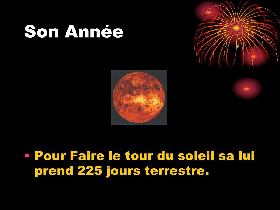 Son Année Pour Faire le tour du soleil sa lui prend 225 jours terrestre.