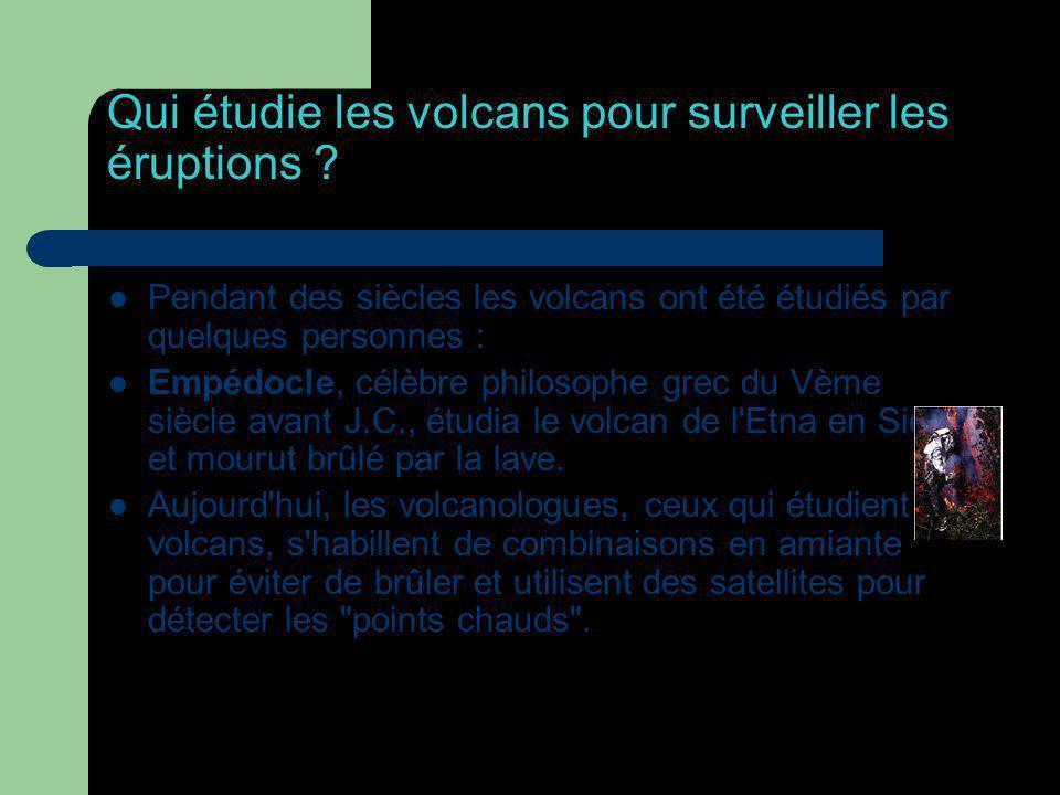 Qui étudie les volcans pour surveiller les éruptions